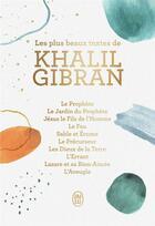 Couverture du livre « Les plus beaux textes de Khalil Gibran » de Khalil Gibran aux éditions J'ai Lu