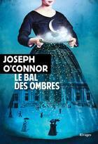 Couverture du livre « Le bal des ombres » de Joseph O'Connor aux éditions Rivages