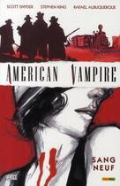 Couverture du livre « American vampire T.1 ; sang neuf » de Stephen King et Rafael Albuquerque et Scott Snyder aux éditions Panini