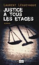 Couverture du livre « Justice à tous les étages » de Laurent Leguevaque aux éditions Archipel