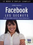 Couverture du livre « Facebook ; les secrets (2e édition) » de Jerome Genevray aux éditions Micro Application