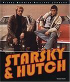 Couverture du livre « Pleins feux sur starsky et hutch » de Pierre Bannier aux éditions Horizon Illimite