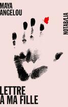 Couverture du livre « Lettre à ma fille » de Angelou Maya aux éditions Noir Sur Blanc