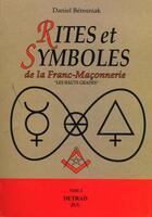 Couverture du livre « Rites et symboles de la franc-maconnerie - hauts grades (tome 2) » de Daniel Beresniak aux éditions Detrad Avs