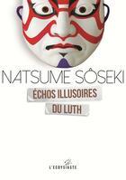 Couverture du livre « Échos illusoires du luth » de Soseki Natsume aux éditions Serpent A Plumes Editions