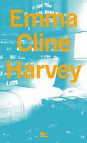 Couverture du livre « Harvey » de Emma Cline aux éditions Table Ronde