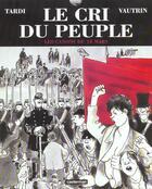 Couverture du livre « Le cri du peuple T.1 ; les canons du 18 mars » de Jean Vautrin et Jacques Tardi aux éditions Casterman