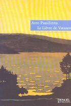 Couverture du livre « Le lievre de vatanen » de Arto Paasilinna aux éditions Denoel
