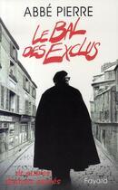 Couverture du livre « Le bal des exclus et autres drames sacrés » de Abbe Pierre aux éditions Fayard