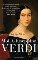 Couverture du livre « Moi, Giuseppina Verdi » de Karine Micard aux éditions Robert Laffont