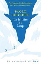 Couverture du livre « La félicité du loup » de Paolo Cognetti aux éditions Stock