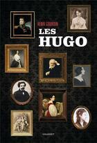 Couverture du livre « Les Hugo » de Henri Gourdin aux éditions Grasset Et Fasquelle