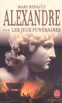 Couverture du livre « Alexandre, Les Jeux Funeraires Tome 3 » de Renault-M aux éditions Lgf