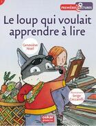 Couverture du livre « Le loup qui voulait apprendre à lire » de Serge Ceccarelli et Genevieve Noel aux éditions Oskar