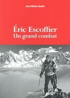 Couverture du livre « Eric Escoffier ; un grand combat » de Jean-Michel Asselin aux éditions Guerin