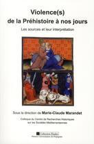 Couverture du livre « Violences de la prehistoire a nos jours » de Marandet Mc aux éditions Pu De Perpignan