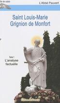 Couverture du livre « Saint Louis-Marie Grignion de Monfort t.1 ; l'analyse factuelle » de L'Abbe Pauvert aux éditions Du Paraclet