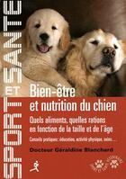 Couverture du livre « Bien-être et nutrition du chien » de Geraldine Blanchard aux éditions Chiron
