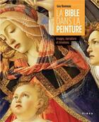 Couverture du livre « La bible dans la peinture ; images, narrations et émotions » de Guy Bonneau aux éditions Fides