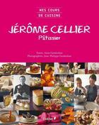 Couverture du livre « Jérôme Cellier, pâtissier » de Anne Garabedian et Jean-Philippe Garabedian et Jerome Cellier aux éditions Chene