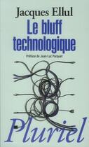 Couverture du livre « Le bluff technologique » de Jacques Ellul aux éditions Pluriel