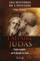 Couverture du livre « L'affaire Judas ; contre enquête sur le disciple de Jésus » de Regis Moreau aux éditions Trajectoire