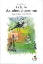 Couverture du livre « La taille des arbres d'ornement ; du pourquoi au comment » de Christophe Drenou aux éditions Idf