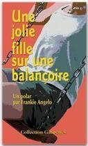 Couverture du livre « Une jolie fille sur une balançoire » de Frankie Angelo aux éditions Fluo