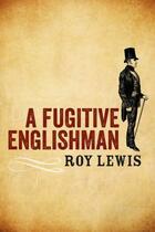 Couverture du livre « A Fugitive Englishman » de Roy Lewis aux éditions Hale Robert Digital