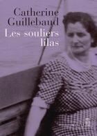 Couverture du livre « Les souliers lilas » de Catherine Guillebaud aux éditions Seuil