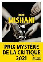 Couverture du livre « Une deux trois » de Dror Mishani aux éditions Gallimard