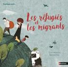 Couverture du livre « Les refugiés et les migrants » de Hanane Kai et Ceri Roberts aux éditions Nathan