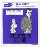 Couverture du livre « Sociorama ; séducteurs de rue » de Melanie Gourarier et Leon Maret aux éditions Casterman