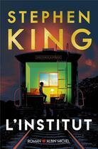 Couverture du livre « L'institut » de Stephen King aux éditions Albin Michel