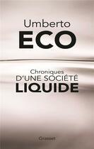 Couverture du livre « Chroniques d'une société liquide » de Umberto Eco aux éditions Grasset Et Fasquelle