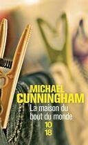 Couverture du livre « La maison du bout du monde » de Michael Cunningham aux éditions 10/18