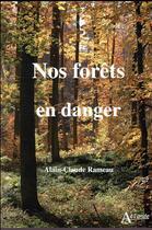 Couverture du livre « Nos forêts en danger » de Alain-Claude Rameau aux éditions Atlande Editions
