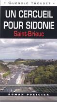 Couverture du livre « Un cercueil pour Sidonie ; Saint-Brieuc » de Guenole Troudet aux éditions Ouest & Cie