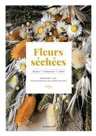 Couverture du livre « Fleurs séchées ; glaner, conserver, créer » de Morgane Illes et Herve Goluza aux éditions Marabout