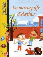 Couverture du livre « La maxi-gaffe d'Arthur » de Gwendoline Raisson aux éditions Bayard Jeunesse