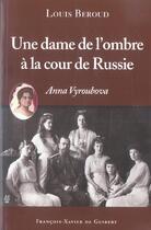Couverture du livre « Une dame de l'ombre a la cour de russie - anna viroubova » de Louis Beroud aux éditions Francois-xavier De Guibert