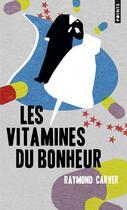 Couverture du livre « Les vitamines du bonheur » de Raymond Carver aux éditions Points