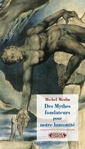Couverture du livre « Des mythes fondateurs pour notre humanité » de Michel Meslin aux éditions Complexe