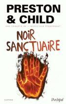 Couverture du livre « Noir sanctuaire » de Douglas Preston et Lincoln Child aux éditions Archipel