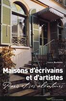 Couverture du livre « Maisons D'Ecrivains Et D'Artistes ; Paris Et Ses Alentours » de Helene Rochette aux éditions Parigramme