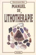 Couverture du livre « Manuel de lithothérapie (3e édition) » de Ange-Jacques Seno aux éditions Pardes