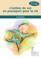 Couverture du livre « L'estime de soi, un passeport pour la vie » de Germain Duclos aux éditions Sainte Justine