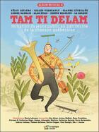 Couverture du livre « Tam ti delam ; livre + cd » de Collectif et Gilles Vigneault aux éditions La Montagne Secrete