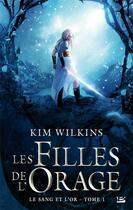 Couverture du livre « Le sang et l'or T.1 ; les filles de l'orage » de Kim Wilkins aux éditions Bragelonne