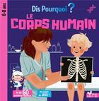 Couverture du livre « Dis pourquoi ? ; le corps humain » de Mathilde Paris aux éditions Deux Coqs D'or